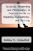 cover of Critical Reasoning and Philosophy: A Concise Guide to Reading, Evaluating, and Writing Philosophical Works (2nd edition)