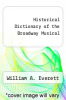 cover of Historical Dictionary of the Broadway Musical (2nd edition)