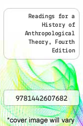 Cover of Readings for a History of Anthropological Theory, Fourth Edition 3 (ISBN 978-1442607682)
