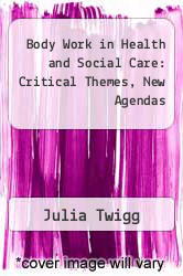 Cover of Body Work in Health and Social Care: Critical Themes, New Agendas 1 (ISBN 978-1444349870)