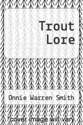 Cover of Trout Lore  (ISBN 978-1446081808)