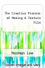 cover of The Creative Process of Making A Feature Film