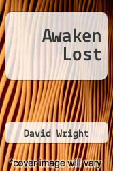 Cover of Awaken Lost  (ISBN 978-1448642687)