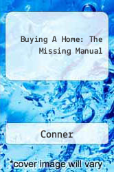 Buying A Home: The Missing Manual A digital copy of  Buying A Home: The Missing Manual  by Conner. Download is immediately available upon purchase!