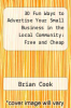 cover of 30 Fun Ways to Advertise Your Small Business in the Local Community: Free and Cheap Methods to Promote and Market Your Business and Increase Your Sales Now