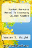 cover of Student Resource Manual To Accompany College Algebra (3rd edition)
