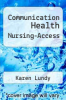 cover of Communication Health Nursing-Access (3rd edition)