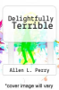 cover of Delightfully Terrible