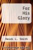 cover of For His Glory