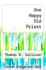 cover of One Happy Old Priest