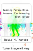 cover of Gaining Perspective, Lessons I`m Learning from Taylor