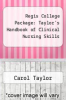 cover of Regis College Package: Taylor`s Handbook of Clinical Nursing Skills