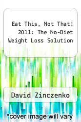 Cover of Eat This, Not That! 2011: The No-Diet Weight Loss Solution  (ISBN 978-1451382648)
