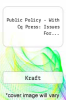 Public Policy - With Cq Press: Issues For... by Kraft - ISBN 9781452290782