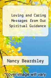Cover of Loving and Caring Messages from Our Spiritual Guidance EDITIONDESC (ISBN 978-1452550558)