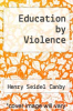 cover of Education by Violence