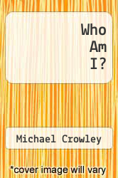 Who Am I? by Michael Crowley - ISBN 9781453514320