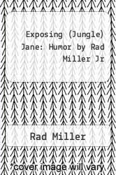 Cover of Exposing (Jungle) Jane: Humor by Rad Miller Jr EDITIONDESC (ISBN 978-1453621486)