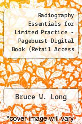 Radiography Essentials for Limited Practice - Pageburst Digital Book (Retail Access Card) by Bruce W. Long - ISBN 9781455736089