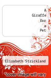 Cover of A Giraffe for a Pet EDITIONDESC (ISBN 978-1456014476)