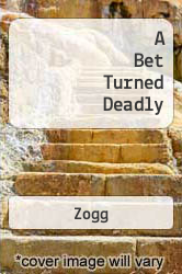 A Bet Turned Deadly - Zogg