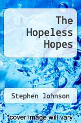 The Hopeless Hopes by Stephen Johnson - ISBN 9781456784423