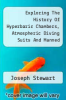 cover of Exploring The History Of Hyperbaric Chambers, Atmospheric Diving Suits And Manned Submersibles