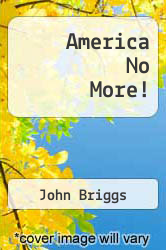 Cover of America No More! EDITIONDESC (ISBN 978-1456889906)
