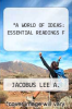 cover of A WORLD OF IDEAS: ESSENTIAL READINGS F