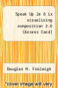 cover of Speak Up 2e & ix visualising composition 2.0 (Access Card) (2nd edition)