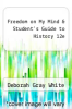 cover of Freedom on My Mind & Student`s Guide to History 12e (12th edition)