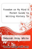 cover of Freedom on My Mind & Pocket Guide to Writing History 7e (7th edition)
