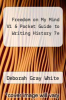 cover of Freedom on My Mind V1 & Pocket Guide to Writing History 7e (7th edition)