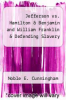 cover of Jefferson vs. Hamilton & Benjamin and William Franklin & Defending Slavery (1st edition)