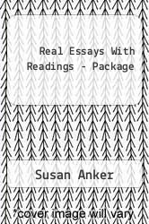 real essays with readings 4th edition by susan anker Launched with the first edition of real writing in 1998, the anker series acknowledges that the writing  and real essays,  real skills with readings:.