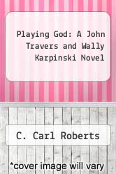 Cover of Playing God: A John Travers and Wally Karpinski Novel EDITIONDESC (ISBN 978-1458200525)
