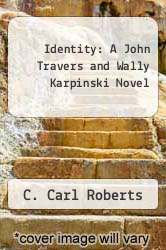 Identity: A John Travers and Wally Karpinski Novel by C. Carl Roberts - ISBN 9781458202895