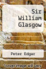 cover of Sir William Glasgow