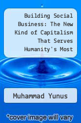 Cover of Building Social Business: The New Kind of Capitalism That Serves Humanity