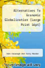 cover of Alternatives To Economic Globalization (Large Print 16pt)