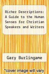 Cover of Richer Descriptions: A Guide to the Human Senses for Christian Speakers and Writers EDITIONDESC (ISBN 978-1461105398)
