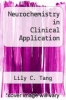 cover of Neurochemistry in Clinical Application (1st edition)