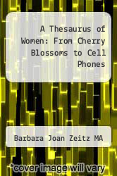 Cover of A Thesaurus of Women: From Cherry Blossoms to Cell Phones EDITIONDESC (ISBN 978-1462068678)