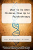 cover of What to Do When Children Clam Up in Psychotherapy