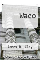 Cover of Waco  (ISBN 978-1462640621)
