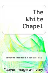 Cover of The White Chapel EDITIONDESC (ISBN 978-1463408930)