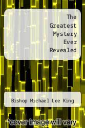 Cover of The Greatest Mystery Ever Revealed EDITIONDESC (ISBN 978-1463412500)