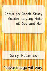 Cover of Jesus in Jacob Study Guide: Laying Hold of God and Man EDITIONDESC (ISBN 978-1463509798)