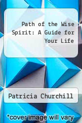 Cover of Path of the Wise Spirit: A Guide for Your Life EDITIONDESC (ISBN 978-1463532642)