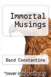 Cover of Immortal Musings EDITIONDESC (ISBN 978-1463585983)